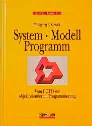 System, Modell, Programm. Vom GOTO zur objektor...