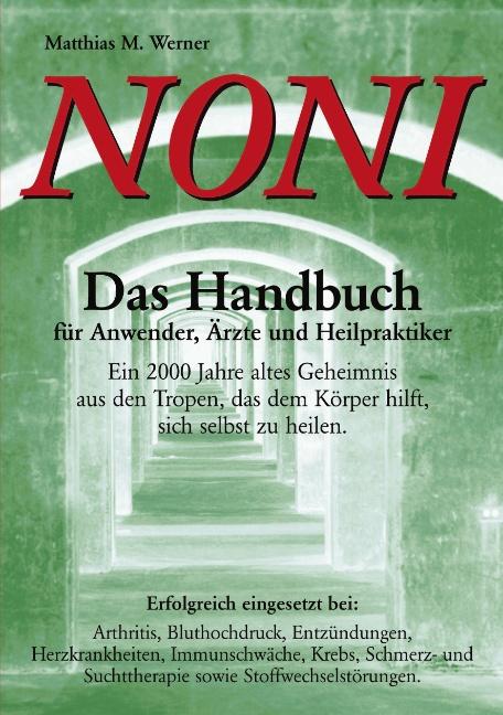 NONI Das Handbuch für Anwender, Ärzte und Heilp...