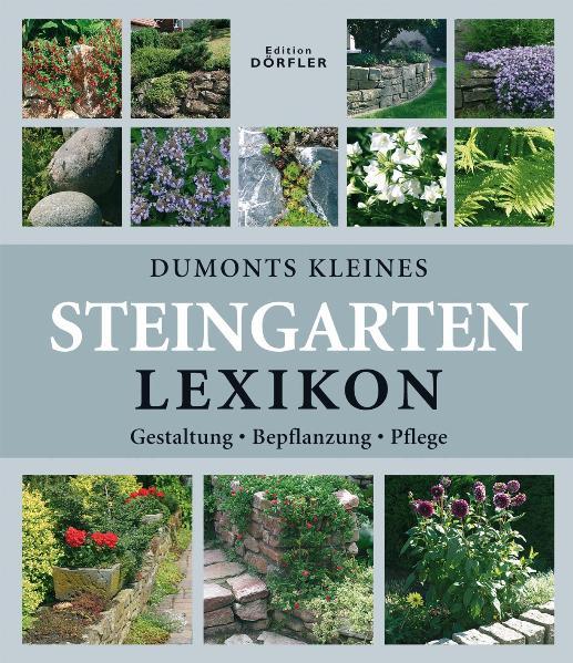 Dumonts kleines Steingarten-Lexikon: Gestaltung...