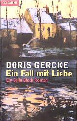 Ein Fall mit Liebe. Ein Bella Block Roman. (Fiction, Poetry & Drama) - Doris Gercke