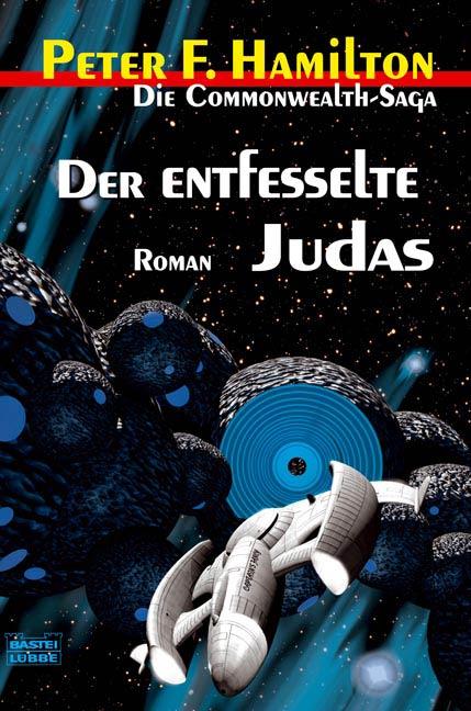 Der entfesselte Judas . Die Commonwealth-Saga 03. - Peter F. Hamilton