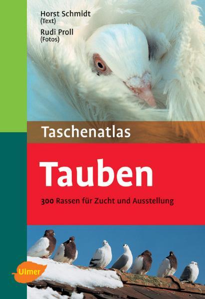 Taschenatlas Tauben: 300 Rassen für Zucht und A...