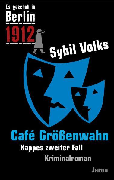 Cafe Größenwahn. Es geschah in Berlin ...1912. ...