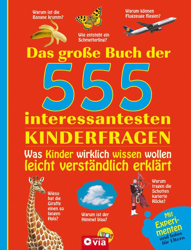 Das große Buch der 555 interessantesten Kinderf...
