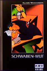 KBV Taschenbücher, Bd.81, Schwaben-Wut - Klaus Wanninger