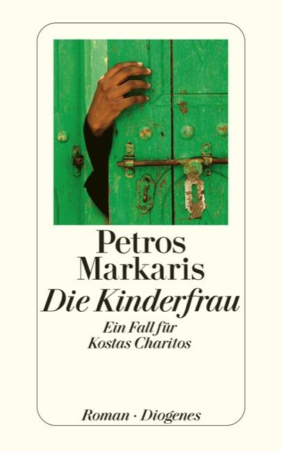 Die Kinderfrau: Ein Fall für Kostas Charitos - Petros Markaris