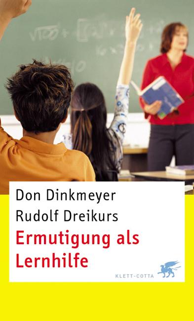 Ermutigung als Lernhilfe - Rudolf Dreikurs