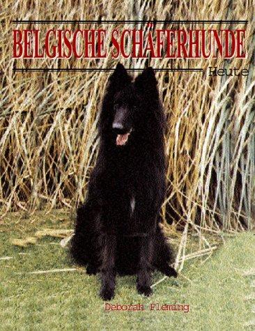 Belgische Schäferhunde - Heute - Deborah Fleming