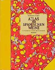 Atlas der spanischen Weine. Lagen, Produzenten,...