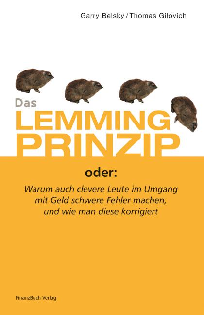 Das Lemmingprinzip: Warum auch clevere Leute im...