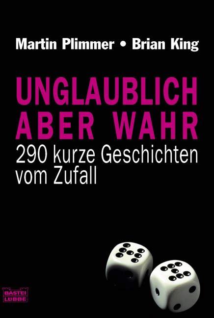 Unglaublich, aber wahr: 290 kurze Geschichten v...
