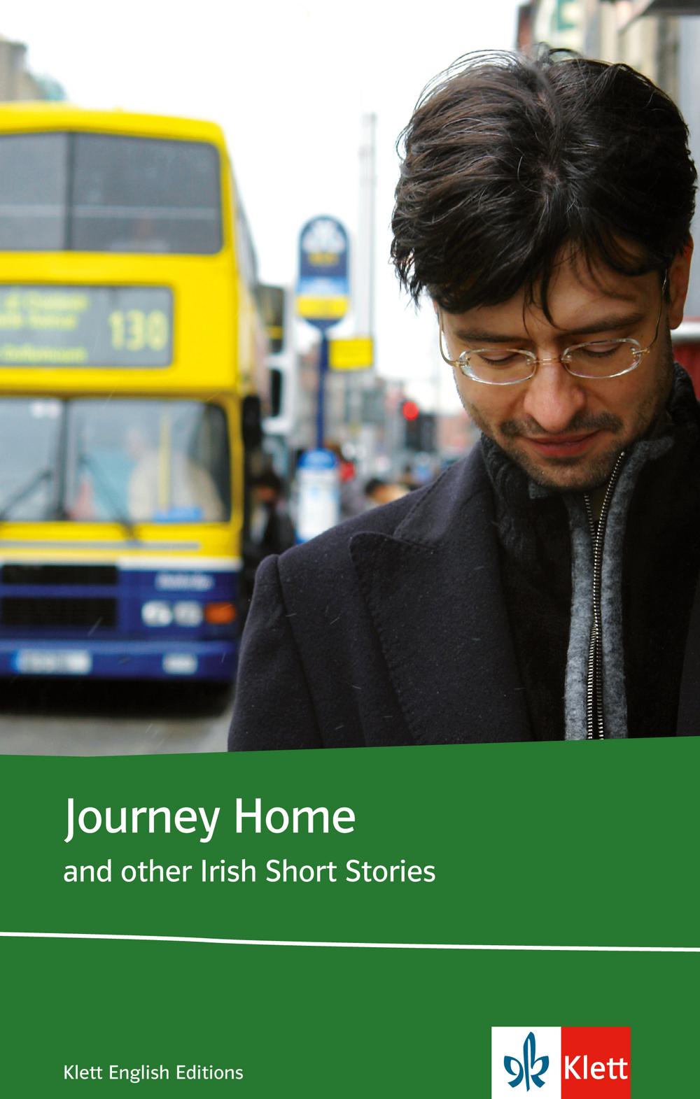 Journey Home and other Irish Short Stories. Schülerbuch (Lektüre mit Zusatztexten): Klett English Editions. Lektüre mit Zusatztexten - Noreen O´Donovan