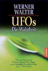 UFOs. Die Wahrheit. - Werner Walter