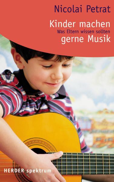 Kinder machen gerne Musik. Was Eltern wissen so...