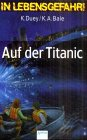 In Lebensgefahr. Auf der Titanic: Auf Der Titan...