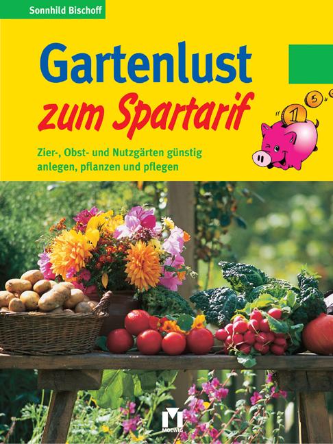 Gartenlust zum Spartarif - Sonnhild Bischoff