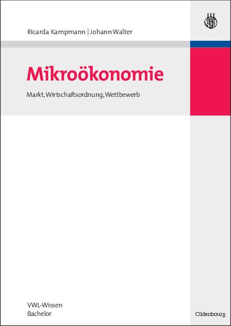Mikroökonomie: Markt, Wirtschaftsordnung, Wettb...