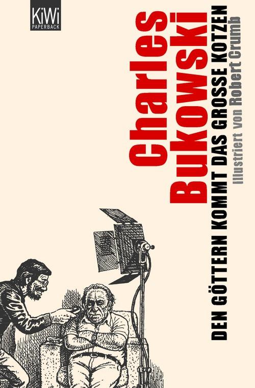 Den Göttern kommt das große Kotzen - Charles Bukowski