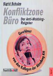 Konfliktzone Büro. Der Anti- Mobbing- Ratgeber....
