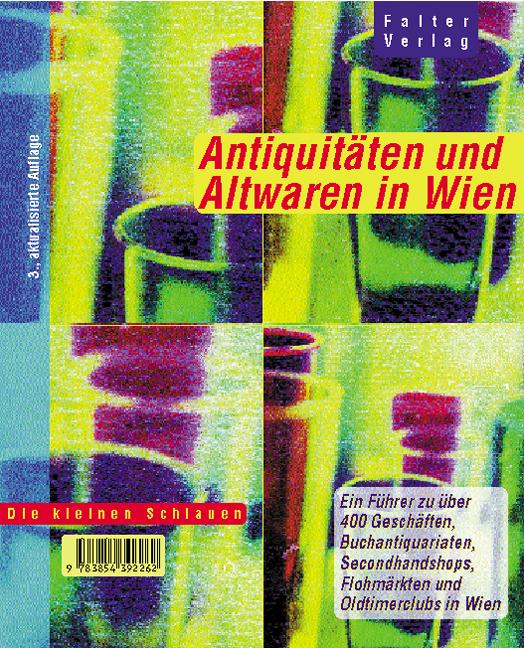 Antiquitäten und Altwaren in Wien. Ein Führer z...