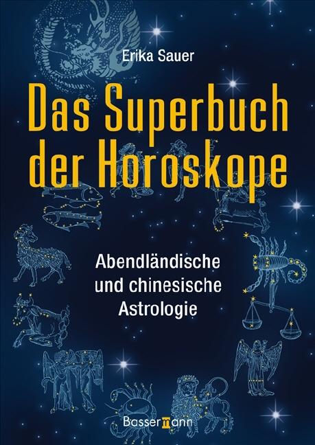 Das Superbuch der Horoskope: Abendländische und...