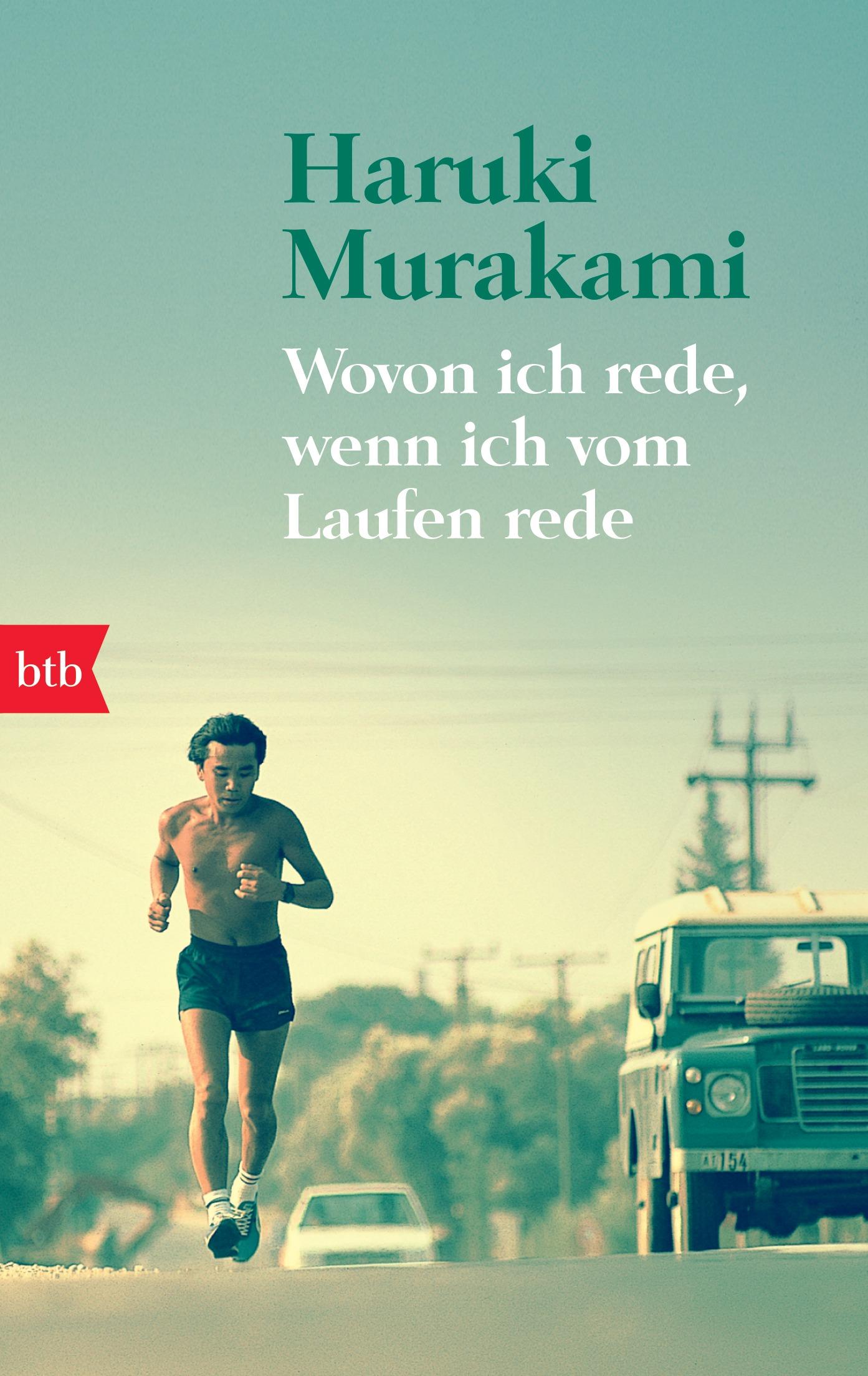 Wovon ich rede, wenn ich vom Laufen rede - Haruki Murakami