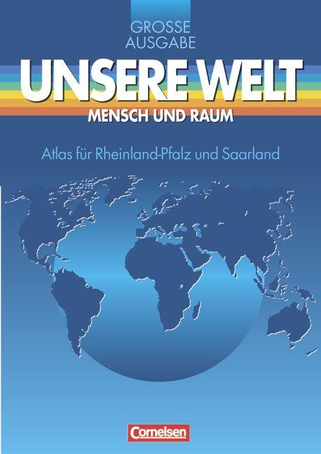 Unsere Welt, Mensch und Raum, Große Ausgabe, At...