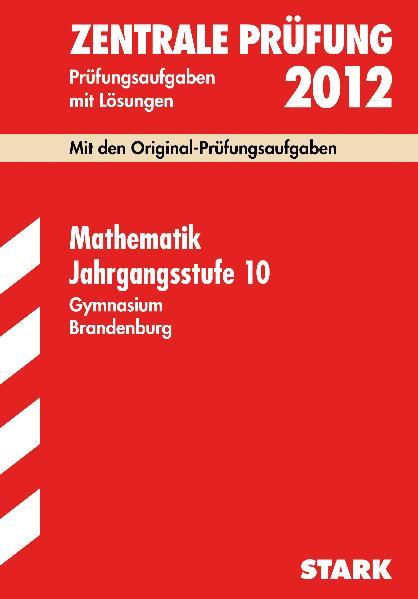 Zentrale Prüfung Gymnasium Brandenburg: Zentrale Prüfung 10. Klasse Brandenburg Mathematik, 2003-2009 - Evelyn Menzel