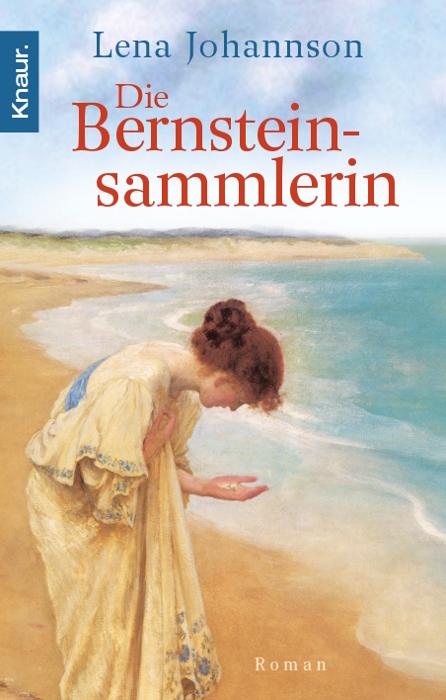 Die Bernsteinsammlerin - Lena Johannson