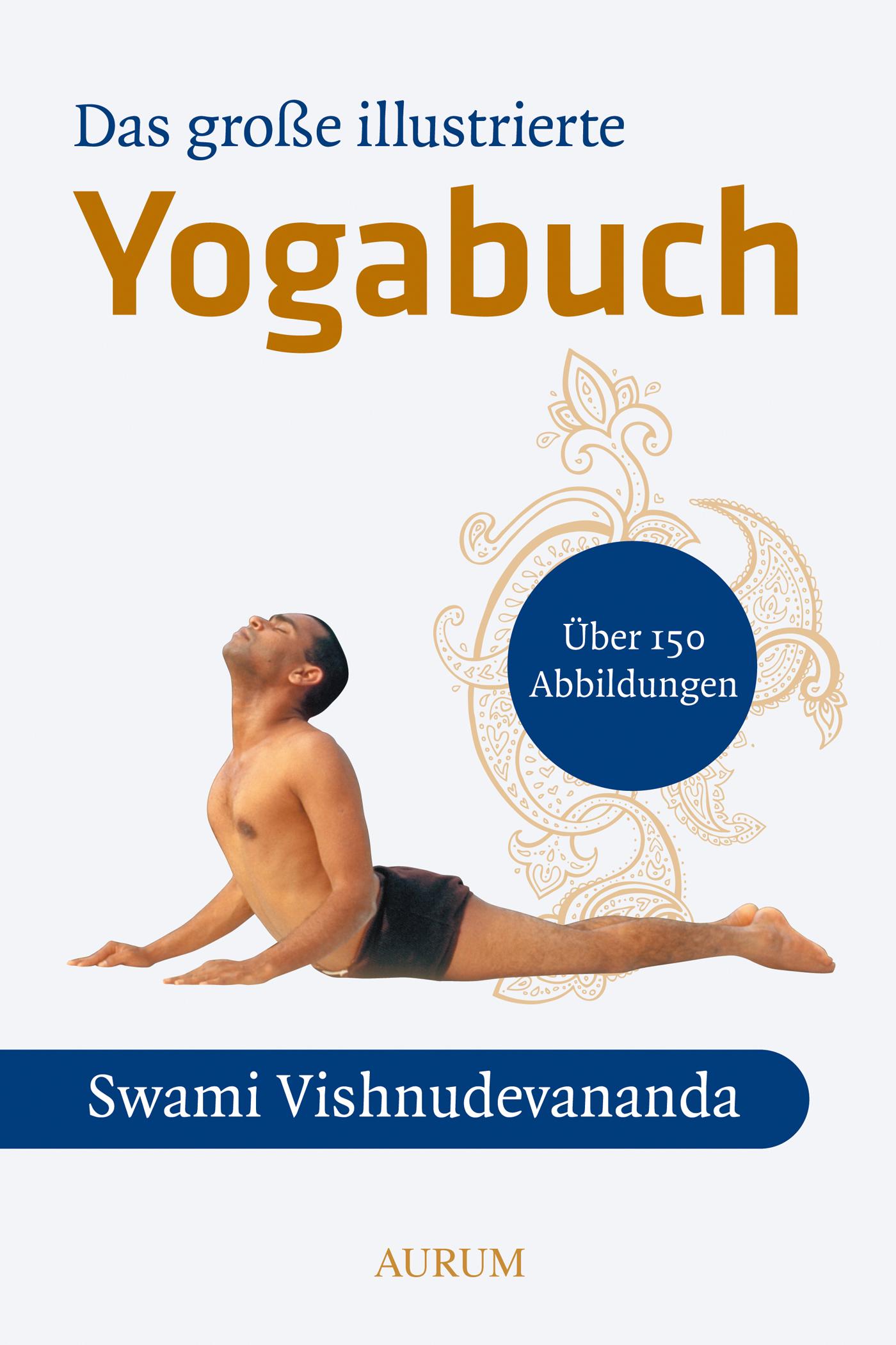 Das große illustrierte Yoga-Buch - Swami Vishnu-Devananda [Broschiert, 15. Auflage 2014]
