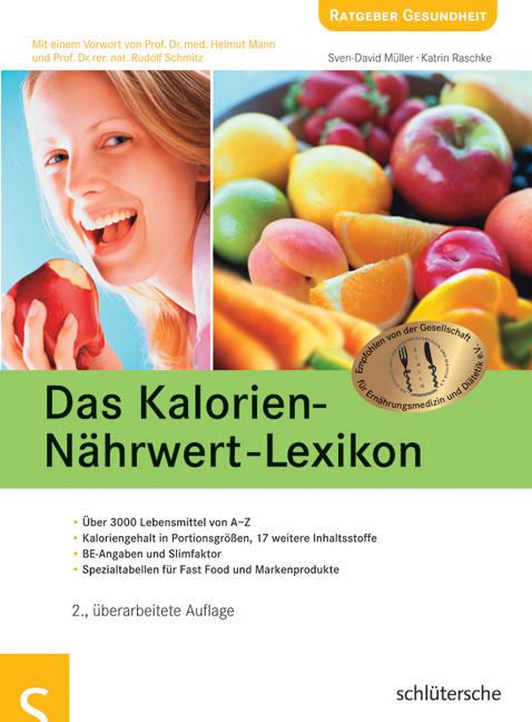 Das Kalorien-Nährwert-Lexikon: Über 3000 Lebens...