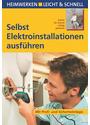 Selbst Elektorinstallationen ausführen: Mit Profi- und Sicherheitstipps - Andreas Burgwitz