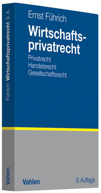 Wirtschaftsprivatrecht: Basiswissen des Bürgerl...