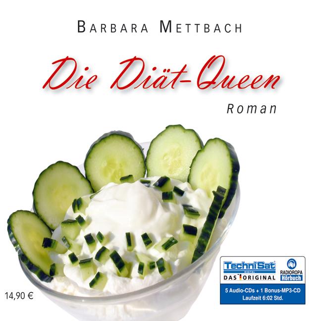 Die Diät-Queen, 5 Audio-CDs + 1 MP3-CD - Barbara Mettbach