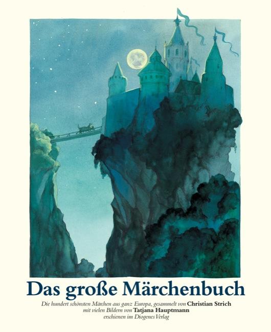 Das grosse Märchenbuch: Das große Märchenbuch: Die schönsten Märchen aus ganz Europa