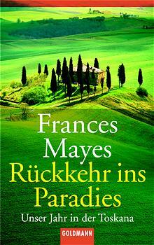 Rückkehr ins Paradies: Unser Jahr in der Toskan...
