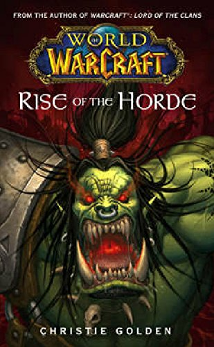 World of Warcraft: Rise of the Horde: Rise of the Horde No. 4 - Christie Golden