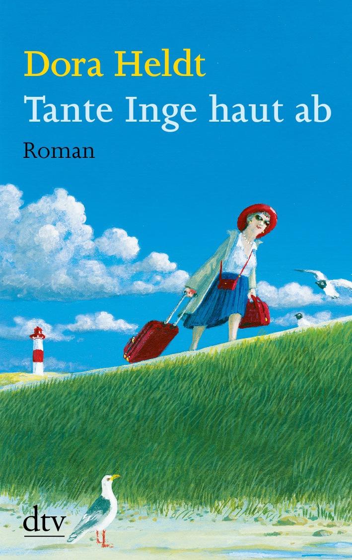 Tante Inge haut ab - Dora Heldt [Taschenbuch]