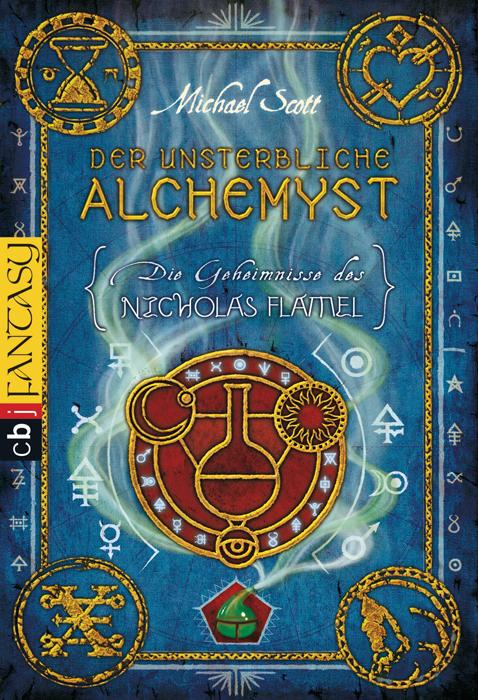 Die Geheimnisse des Nicholas Flamel: Band 1 - Der unsterbliche Alchemyst - Michael Scott [Taschenbuch]