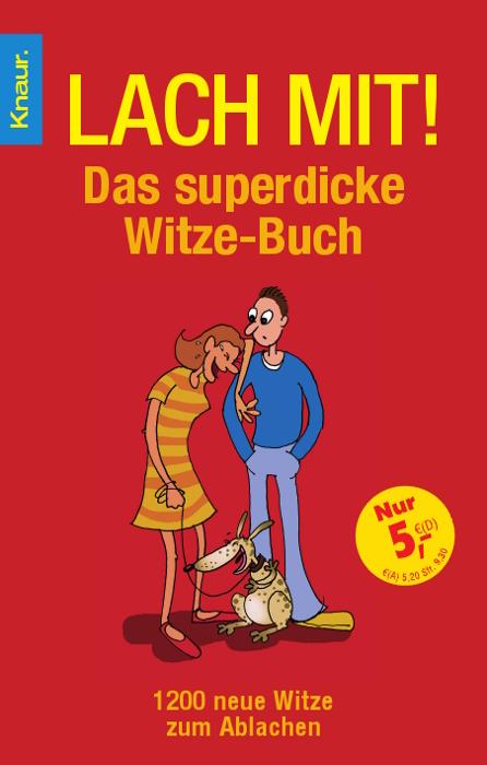 Lach mit! Das superdicke Witze-Buch. 1200 neue ...