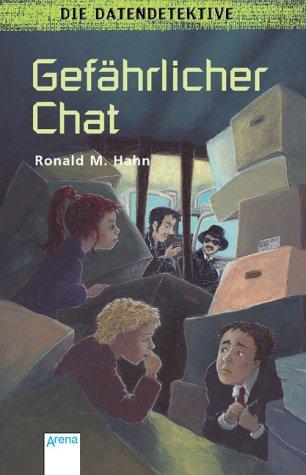 Die Datendetektive. Gefährlicher Chat. - Ronald...