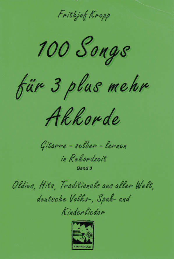 100 Songs. Gitarre selber lernen in Rekordzeit:...