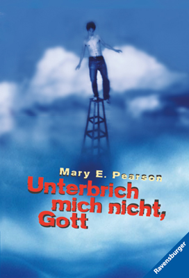 Unterbrich mich nicht, Gott - Mary E. Pearson