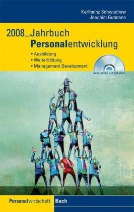 Jahrbuch Personalentwicklung 2008: Ausbildung, Weiterbildung, Management Development