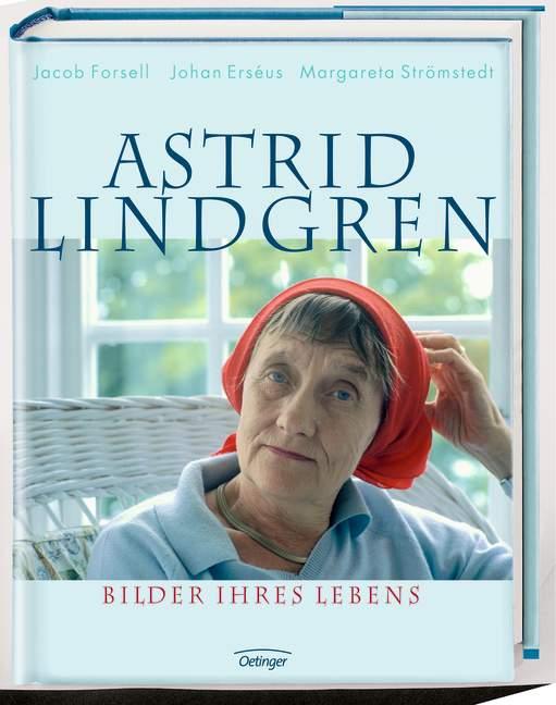 Astrid Lindgren. Bilder ihres Lebens - Jacob Forsell