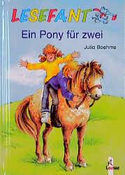 Lesefant. Ein Pony für zwei - Julia Boehme