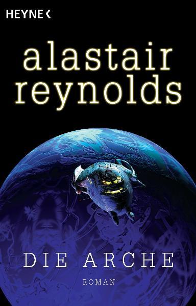 Die Arche: Roman - Alastair Reynolds