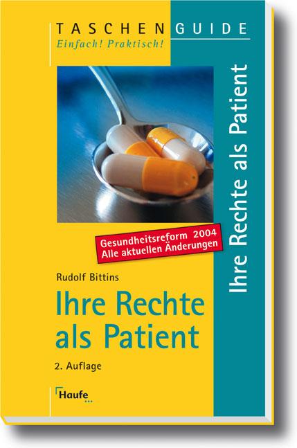 Ihre Rechte als Patient. Gesundheitsreform 2004...