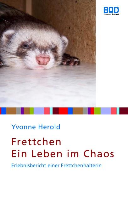 Frettchen - Ein Leben im Chaos - Yvonne Herold
