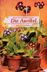 Die Aurikel. Geschichte und Kultur einer alten ...